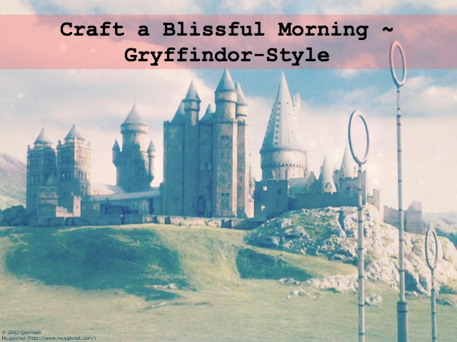 Dare to Craft a Blissful Morning, Gryffindor-Style