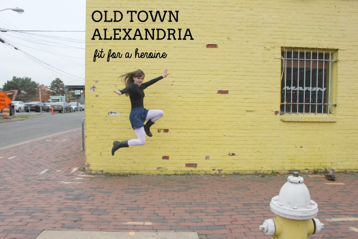 Old Town Alexandria, VA / Fit for a Heroine
