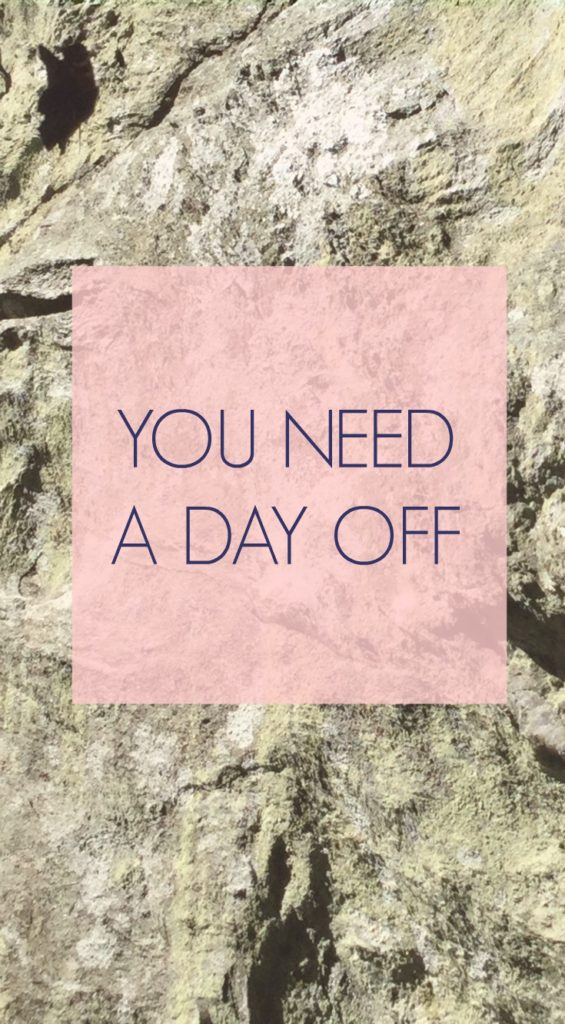 You Need a Day Off