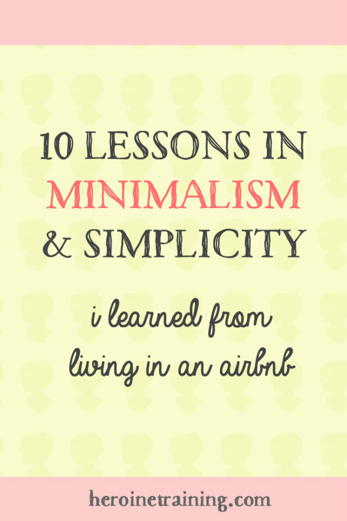 10 Lessons in Minimalism and Simplicity I Learned from Living in an Airbnb
