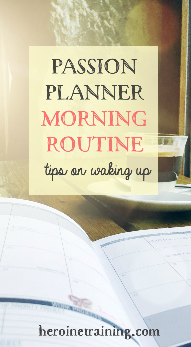 Waking Up, Morning Routines, and Passion Planner