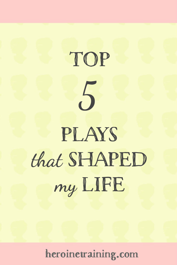 The Top 5 Plays that Shaped My Life