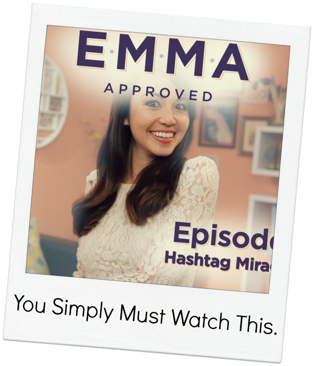 You Simply Must: Watch Emma Approved