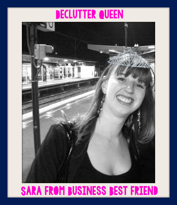 Declutter Queen: Sara from Business Best Friend