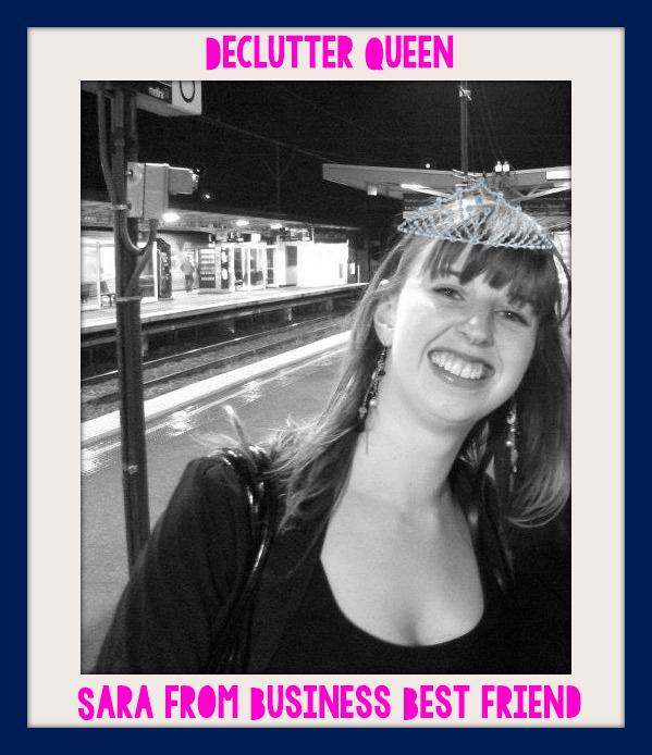 Declutter Queen: Sara from Business Best Friend