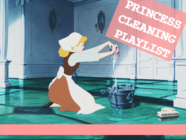 Princess Cleaning Playlist