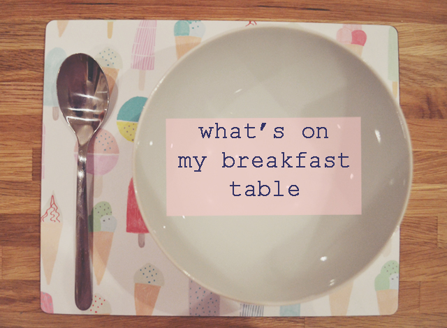 What's On My Breakfast Table