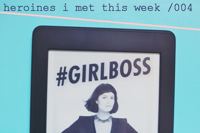 Heroines I Met This Week / 004