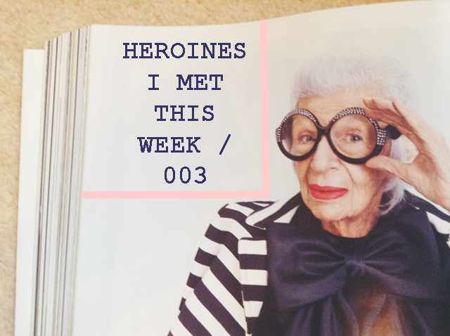Heroines I Met This Week / 003