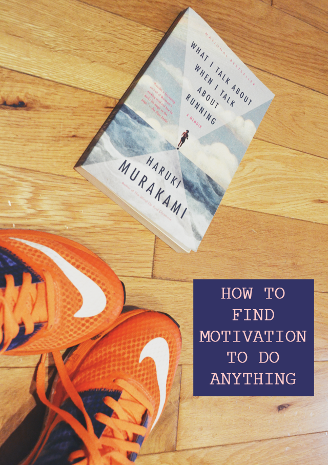 How to Find Motivation to Do Anything
