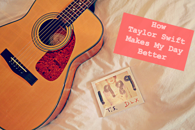How Taylor Swift Makes My Day Better