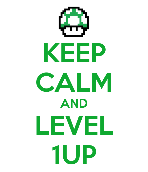 Live Life Like a Video Game: Level Up!