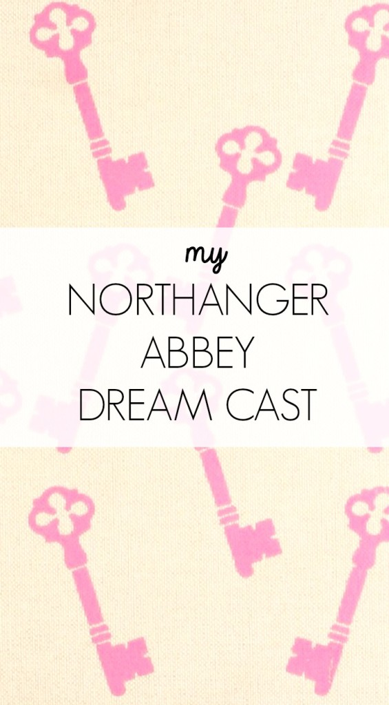 northanger-abbey-dream-cast