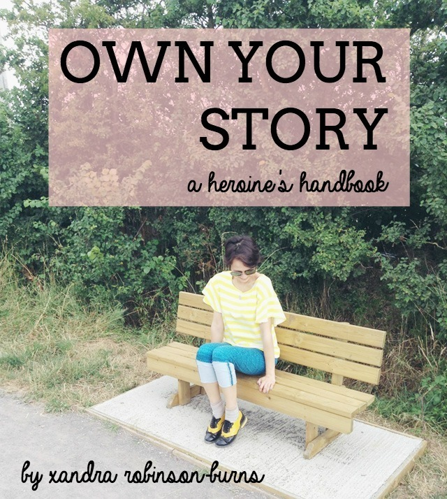 Own Your Story: a heroine's handbook