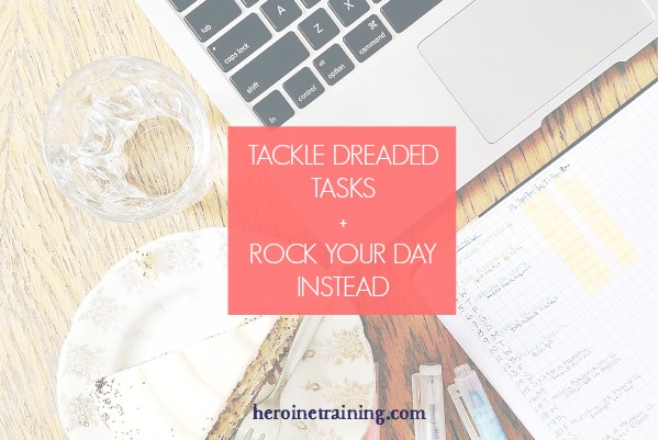 How to Tackle Dreaded Tasks and Rock Your Day Instead