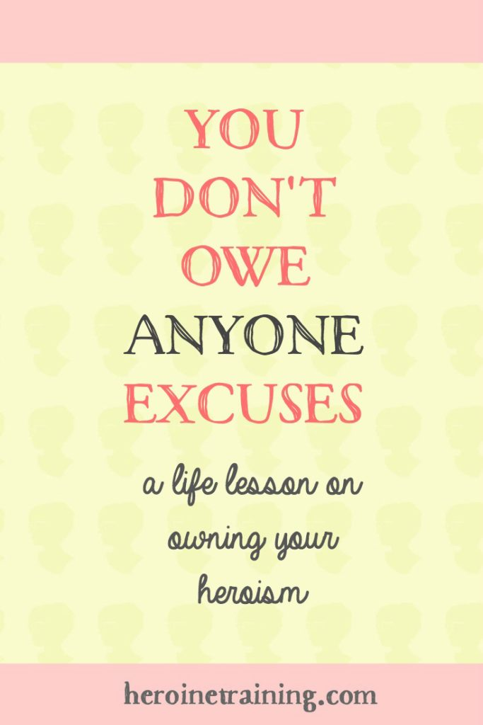 You Don't Owe Anyone Excuses