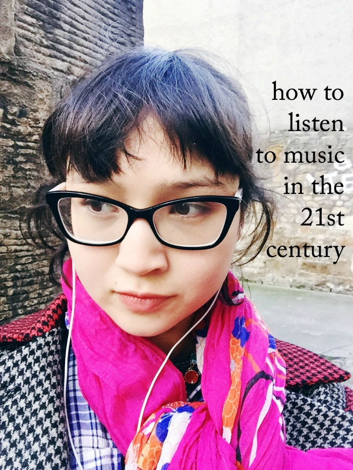How to Listen to Music in the 21st Century