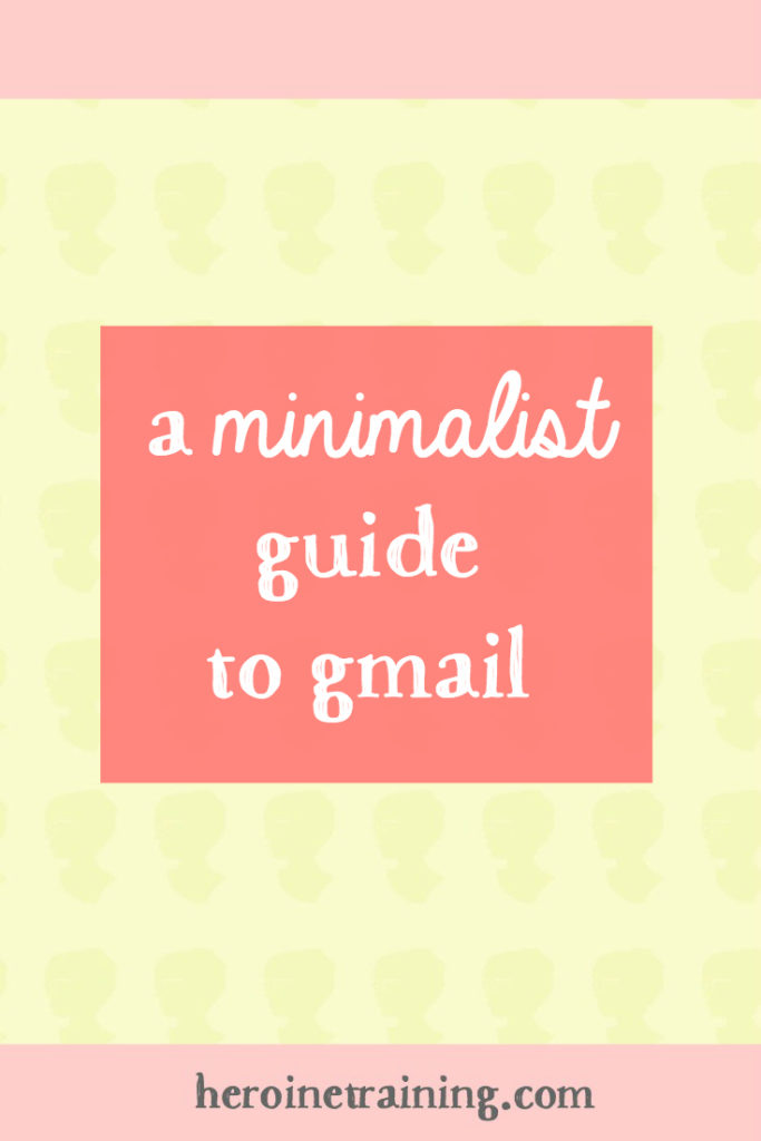 A Minimalist's Guide to Gmail