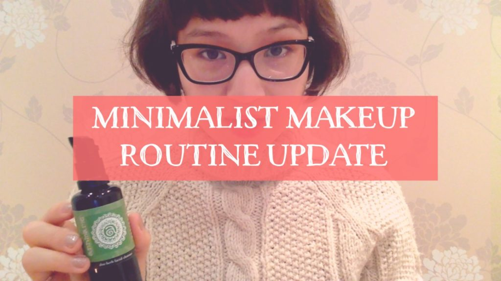 Minimalist Makeup Routine Update