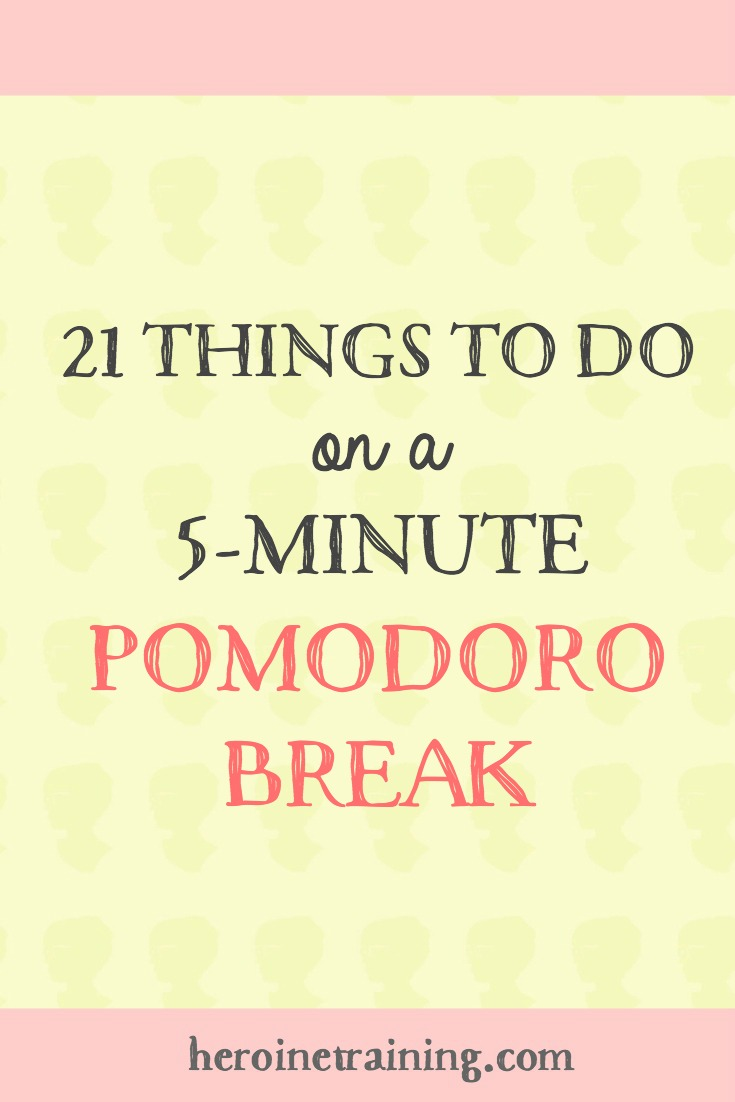 21 Things to do on a 5-minute Pomodoro Break