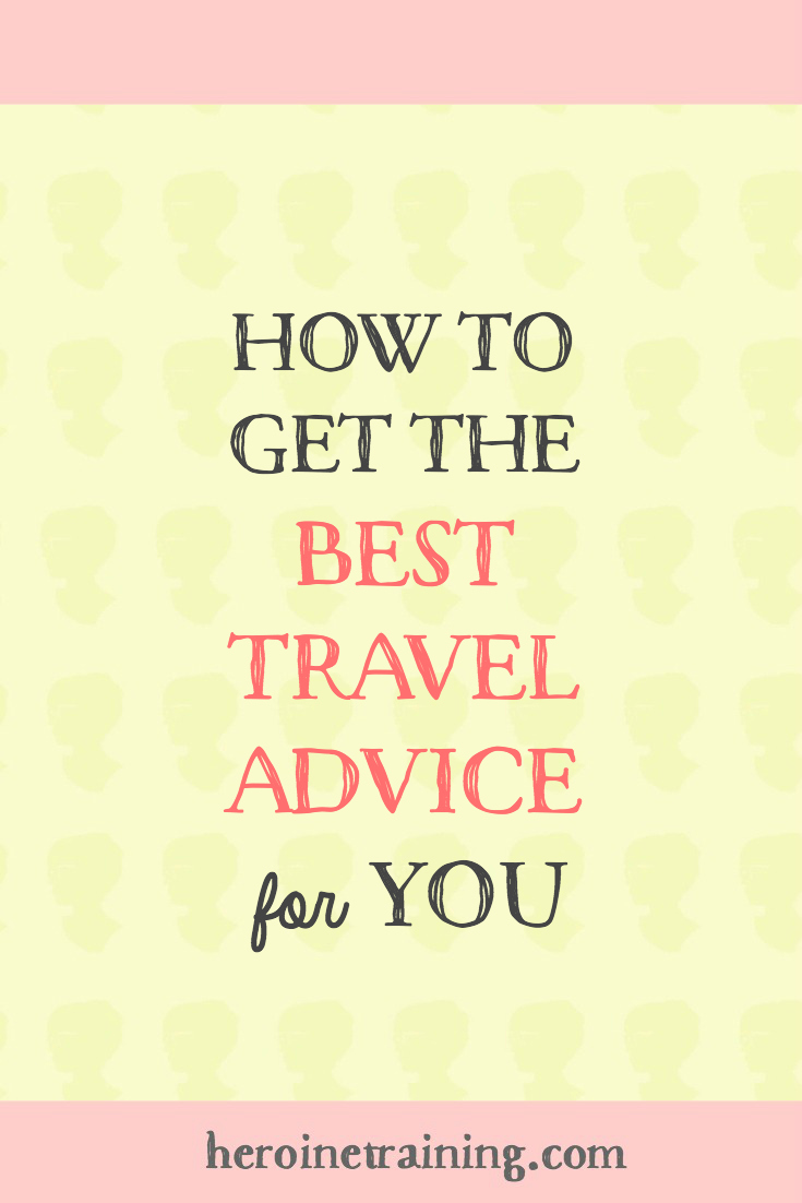How to Get the Best Travel Advice for YOU