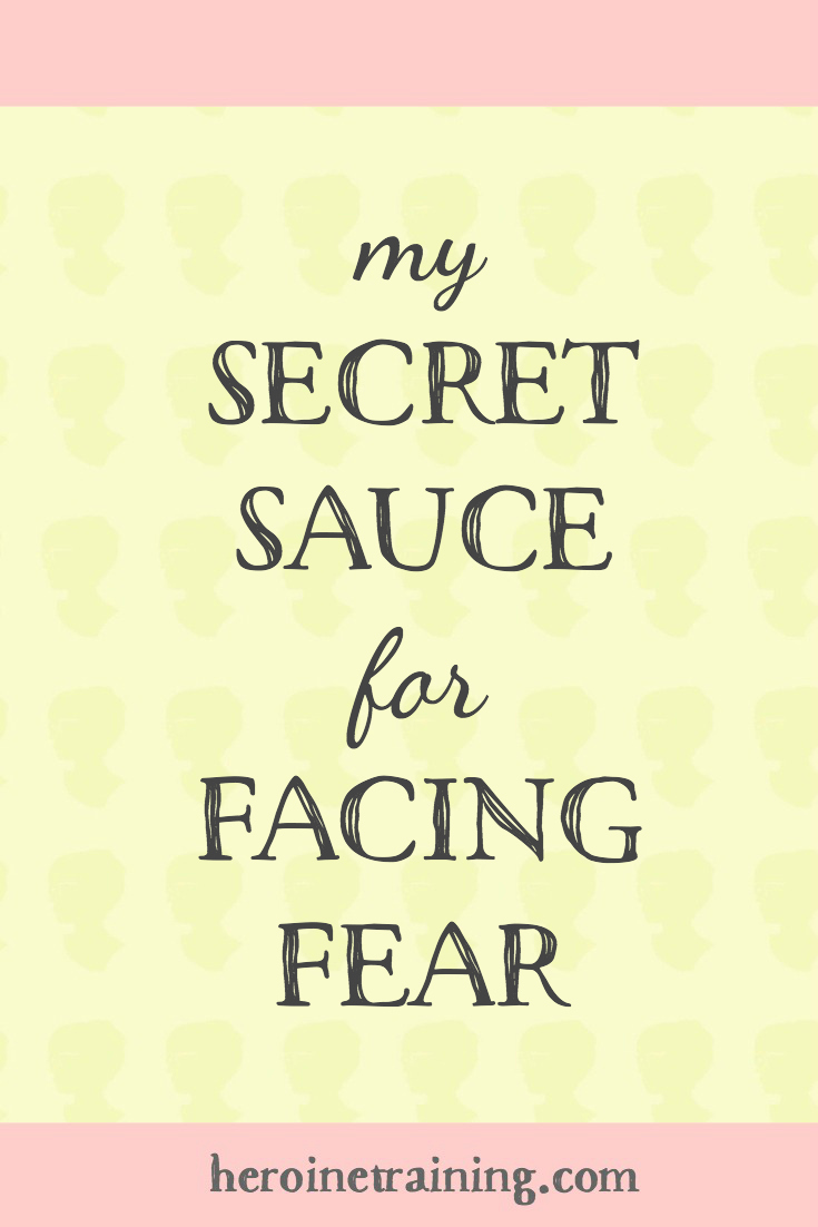 My Secret Sauce for Facing Fear