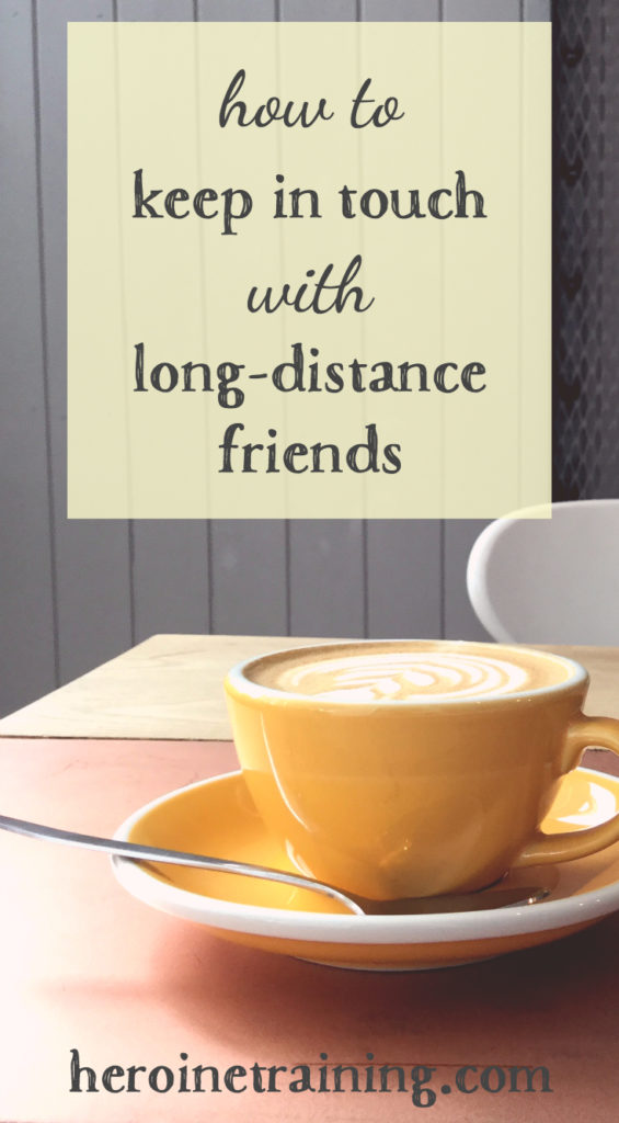 How to Keep in Touch with Long-Distance Friends