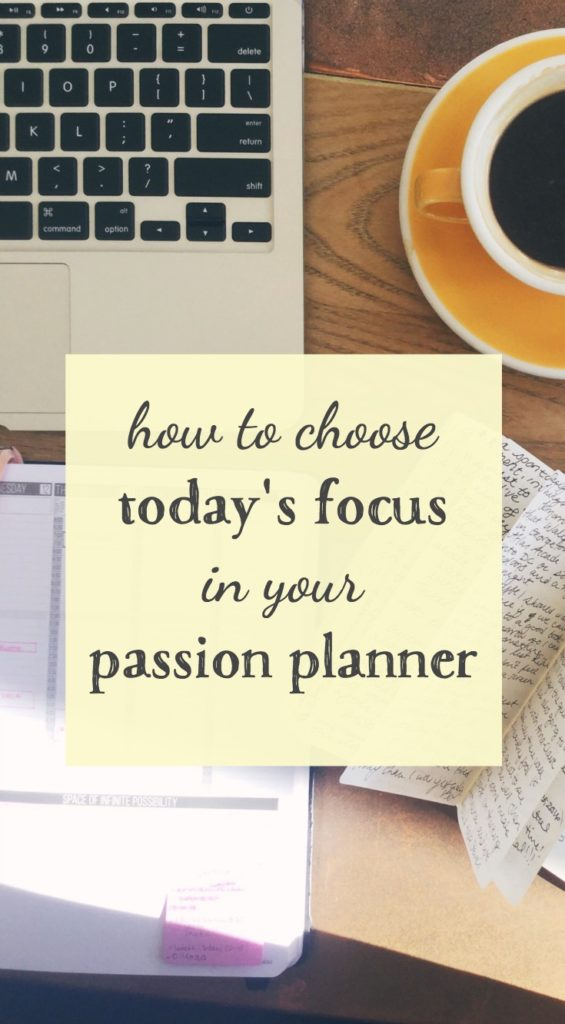 Determining Today's Focus in your Passion Planner
