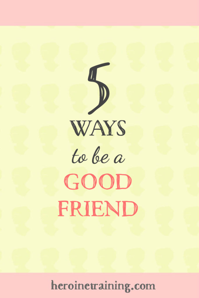 5 Ways to be a Good Friend