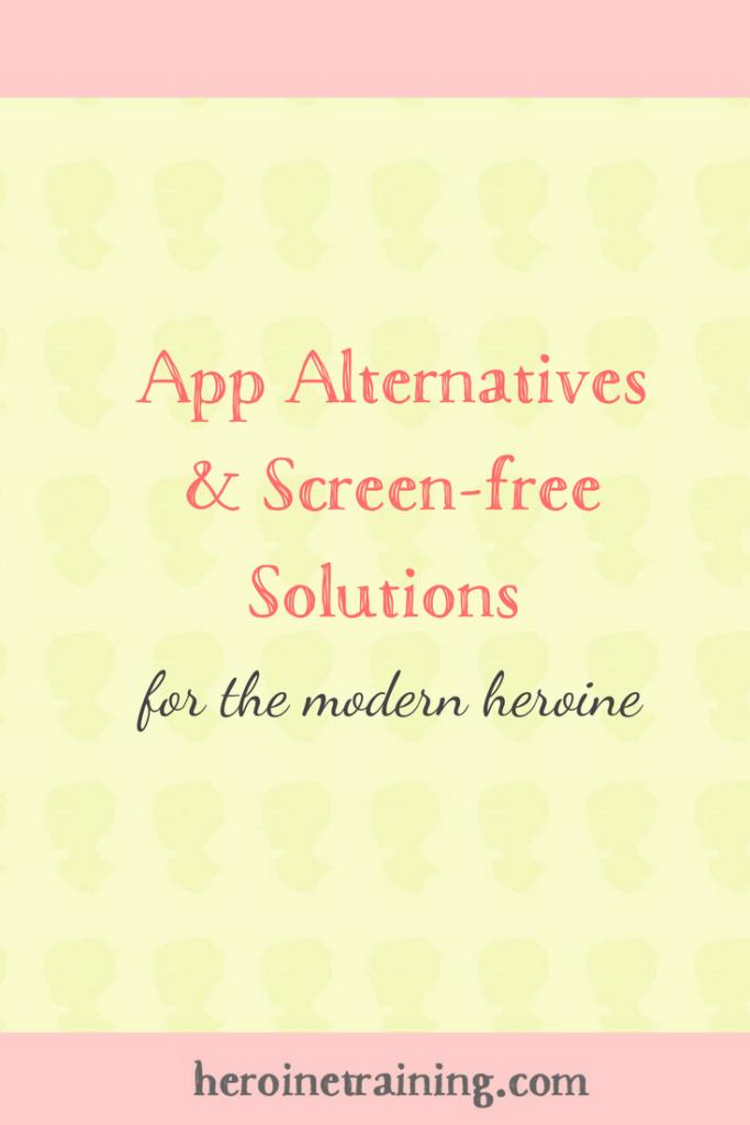 App Alternatives & Screen-free Solutions