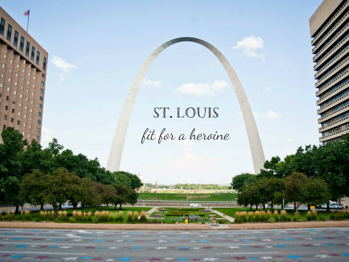 A HEROINE'S TRAVEL GUIDE TO ST. LOUIS, MO