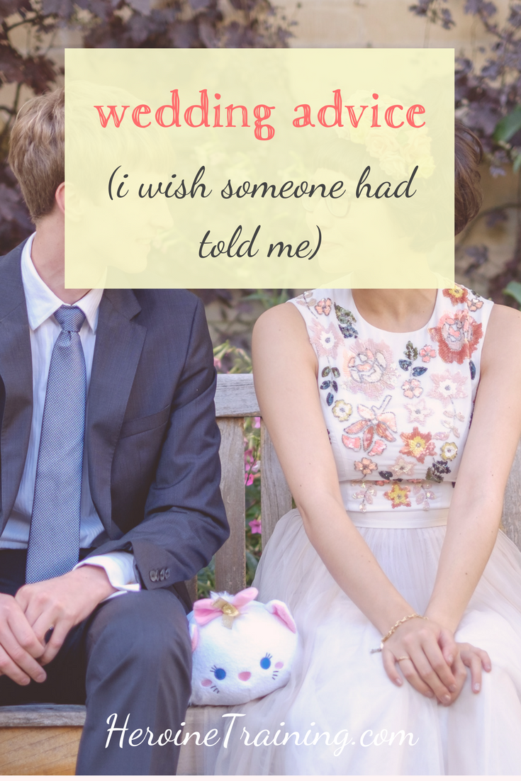 Wedding Advice (I Wish Someone Told Me)