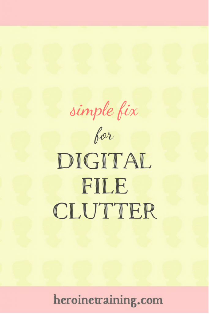 Simple Fix for Digital File Clutter