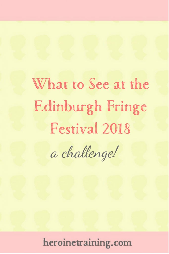 What to See at the Edinburgh Fringe Festival 2018: A Challenge