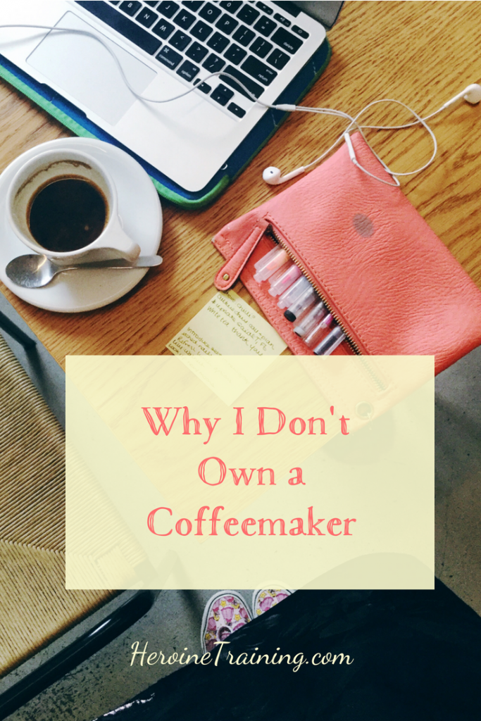 Why I Don't Own a Coffeemaker