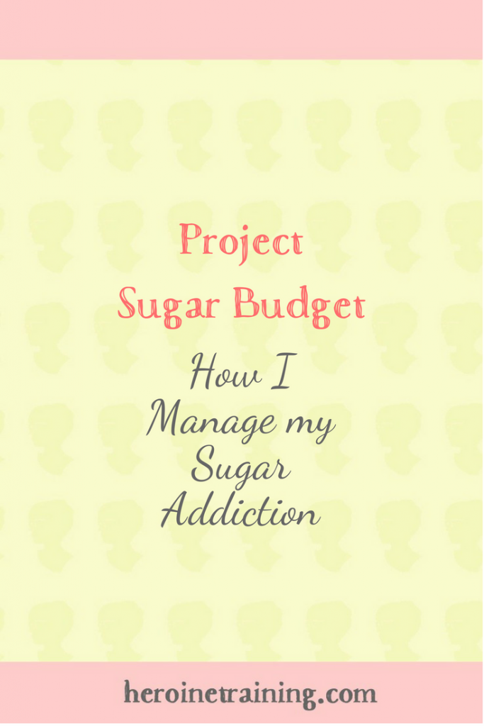 Project Sugar Budget: How I Manage my Sugar Addiction