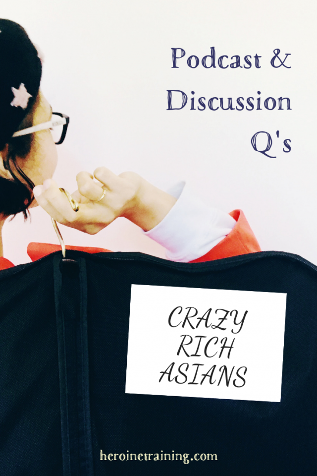 Crazy Rich Asians: Podcast & Discussion Questions