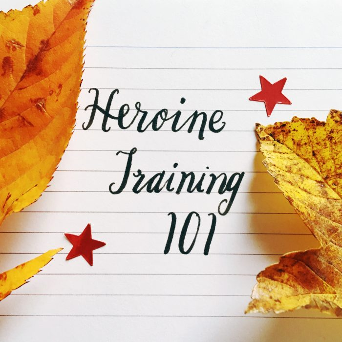 Heroine Training 101