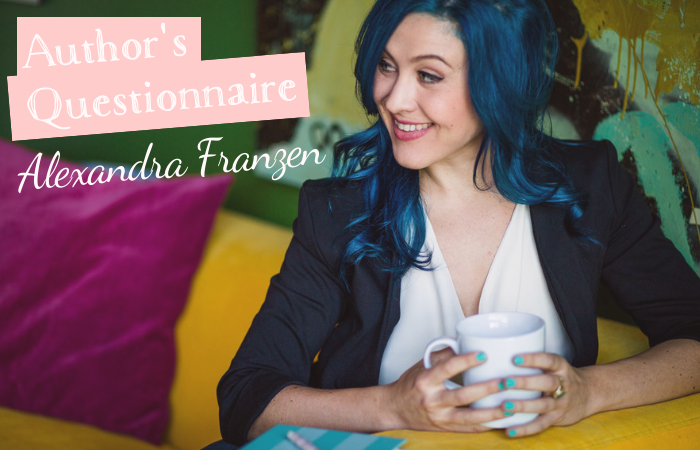 AUTHOR'S QUESTIONNAIRE 003 / ALEXANDRA FRANZEN