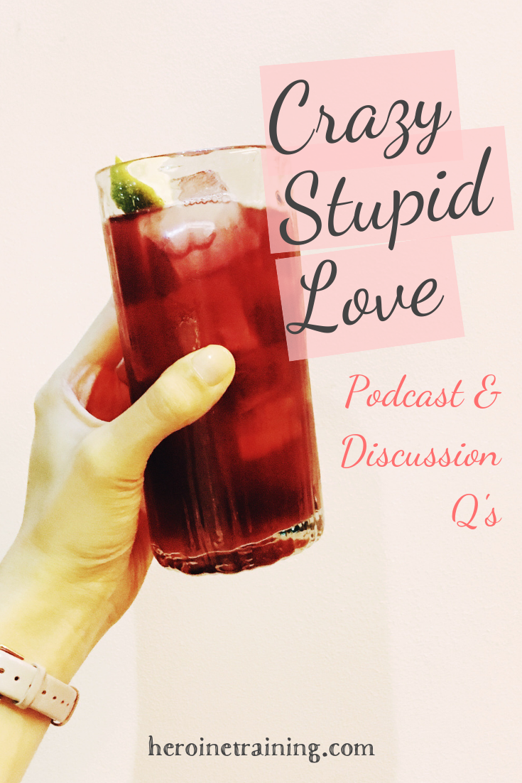 Crazy Stupid Love: Podcast & Discussion Questions