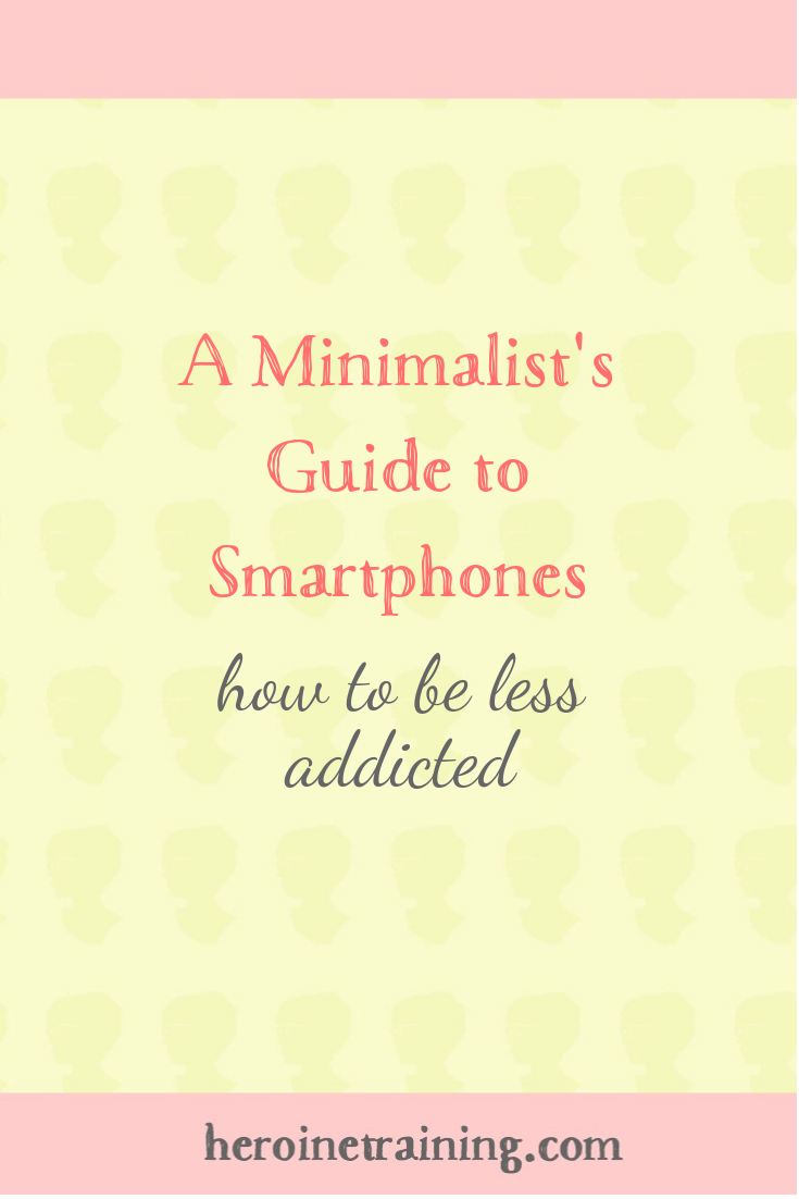 A Minimalist's Guide to Smartphones: How to be Less Addicted to your iPhone
