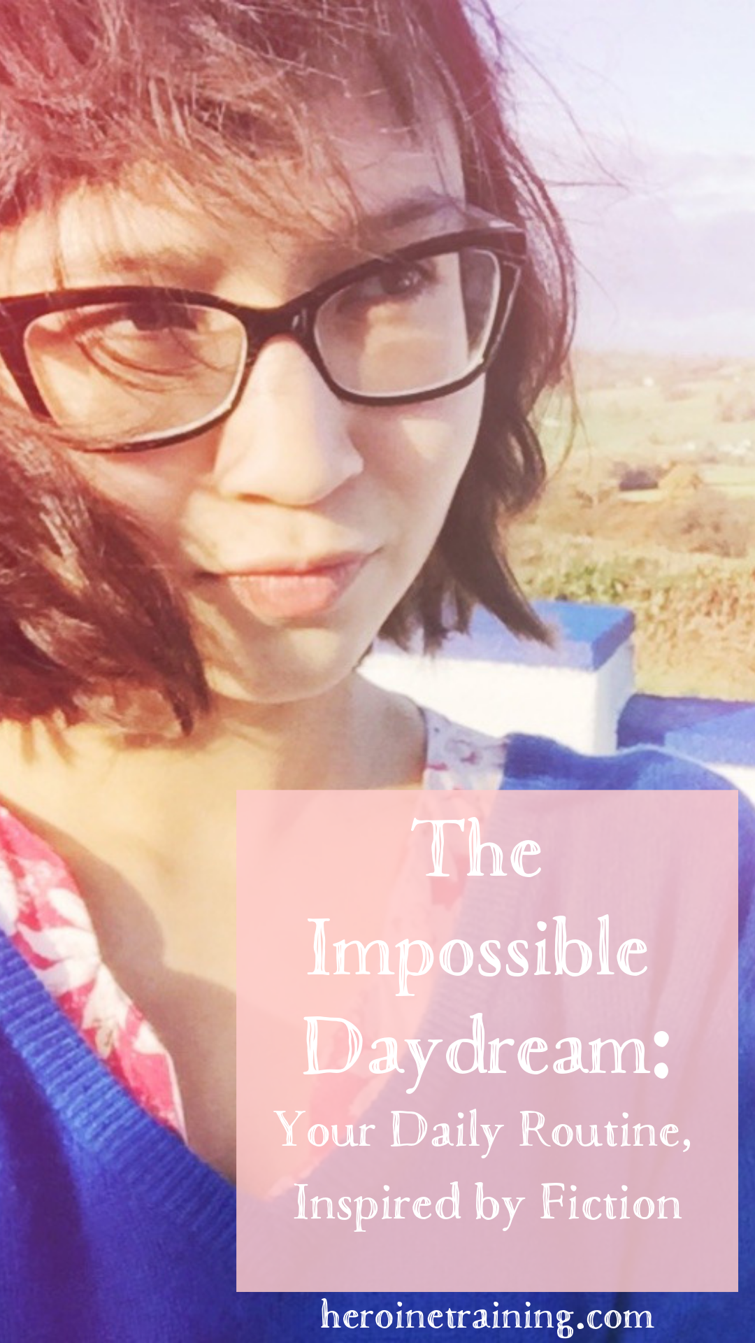 The Impossible Daydream: Your Daily Routine, Inspired by Fiction