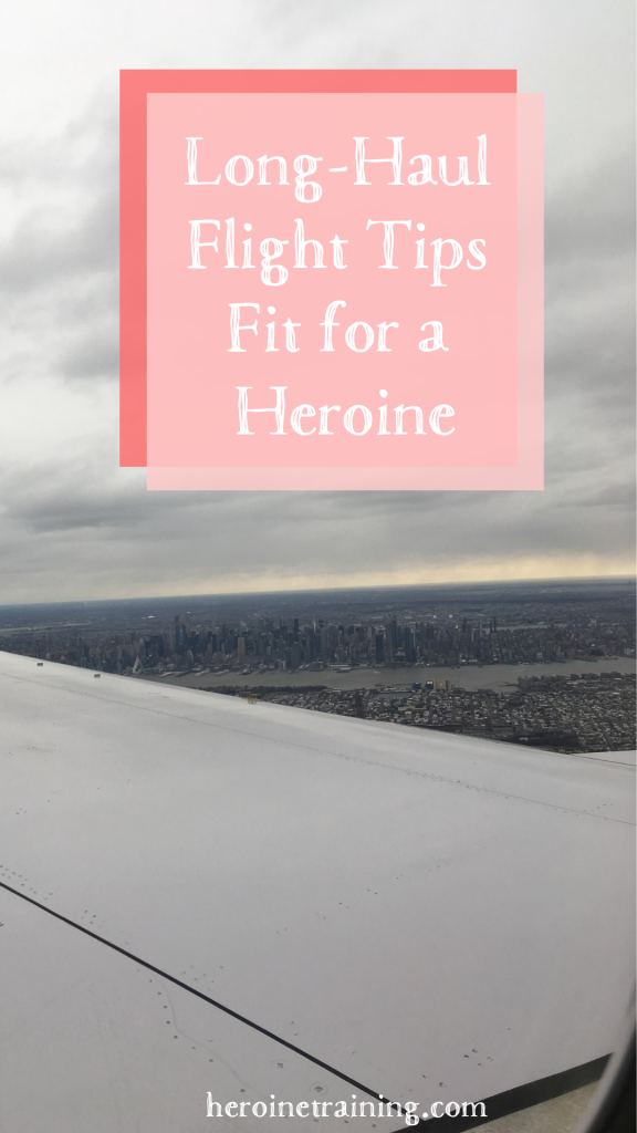 Long-Haul Flight Tips Fit for a Heroine