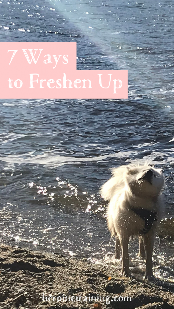 7 Ways to Freshen Up