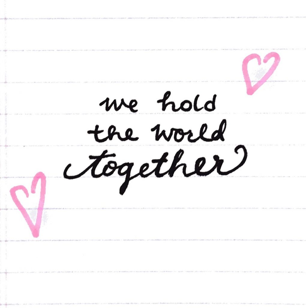 We Hold the World Together